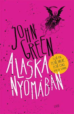 Tekla Könyvei: John Green – Alaska nyomában