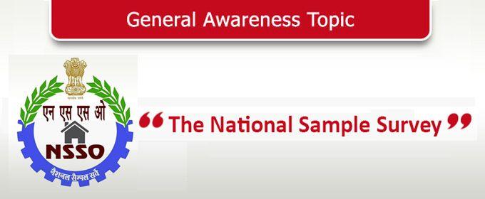 Read General Awareness Topic: National Sample Survey organization.