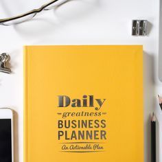 Dailygreatness Business Planner: An Actionable Plan for Expanding Your Mind & Exploding Your Business