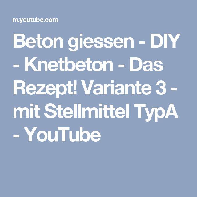 Beton giessen - DIY - Knetbeton - Das Rezept! Variante 3 - mit Stellmittel TypA - YouTube