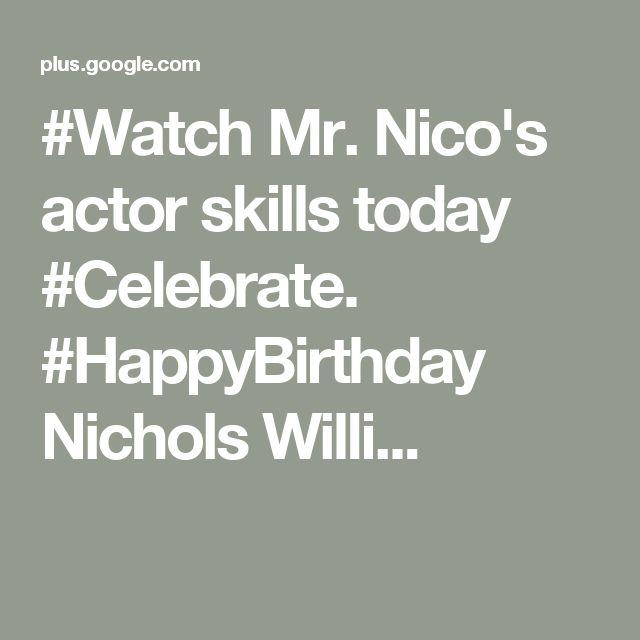 #Watch Mr. Nico's actor skills today #Celebrate. #HappyBirthday Nichols Willi...