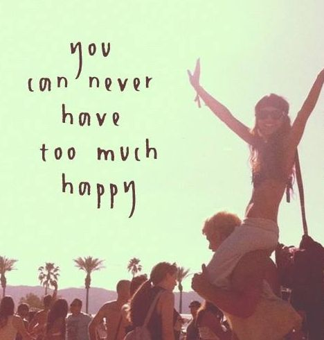 Nobody has ever died from being too happy!