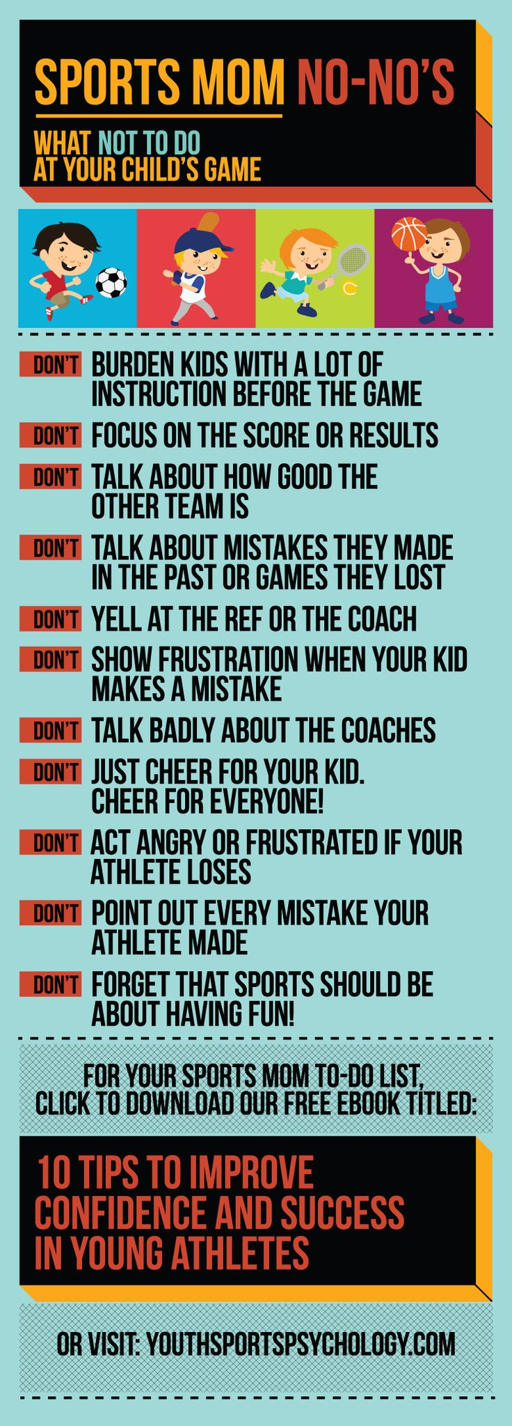 Sports Mom No-No's! A lot of sports moms unknowingly hurt their young athlete's confidence. Here are the top 11 sports mom no-no's to avoid.