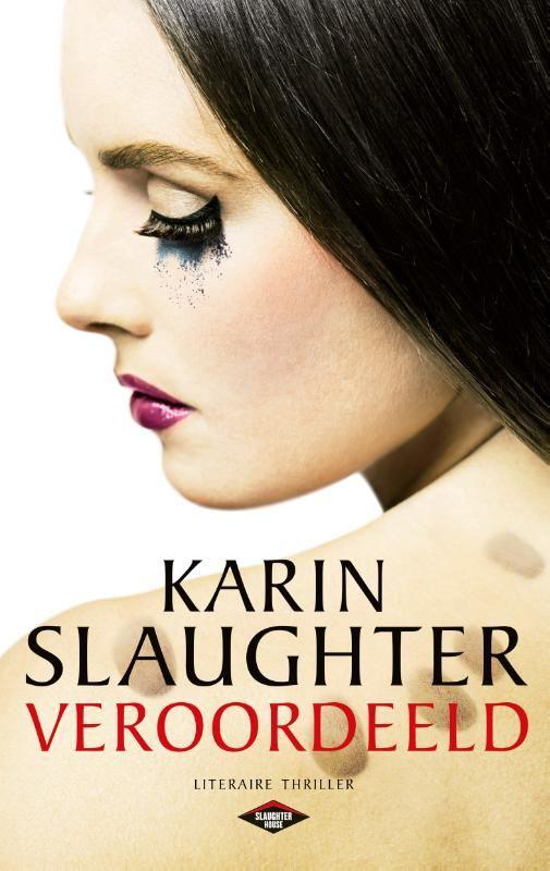 VEROORDEELD / Karin Slaughter