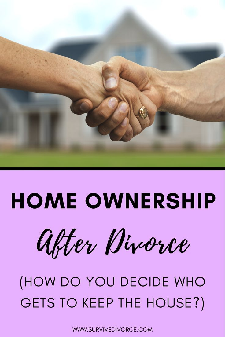 Who Gets The House In A Divorce Year Guide Survive Divorce Divorce Divorce Help Divorce Advice