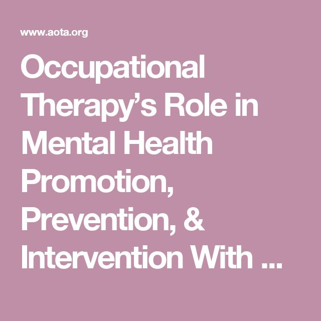 Occupational Therapy's Role in Mental Health Promotion, Prevention, & Intervention With Children & Youth Reducing Restraint and Seclusion: The Benefit and Role of Occupational Therapy