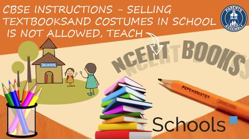CBSE INSTRUCTIONS -SELLING TEXTBOOKS AND COSTUMES IN SCHOOL IS NOT ALLOWED, TEACH NCERT BOOKS #NewsAboutEducation