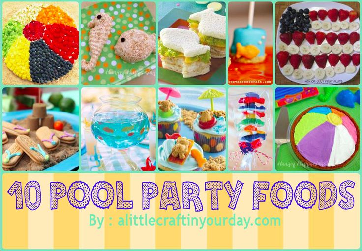 10 Pool Party Foods! #alittlecraftinyourday