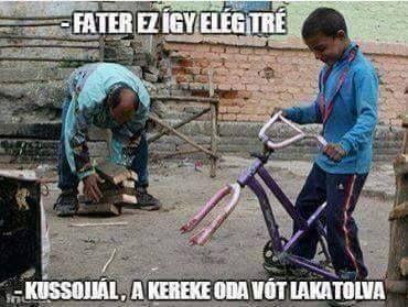 Ez van fiam,biciklit akartál!