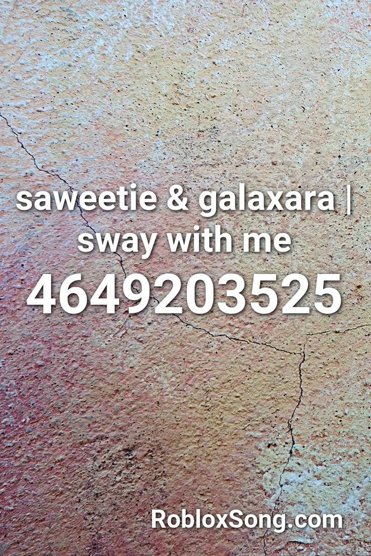 Saweetie Galaxara Sway With Me Roblox Id Roblox Music Codes In 2021 Songs Roblox Coding