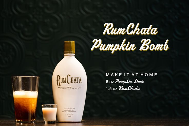 THE RUMCHATA PUMPKIN BOMB: 8 oz Pumpkin Beer, 1.5 oz RumChata, Drop the shot of RumChata in the half pint of Pumpkin Beer and bombs away!