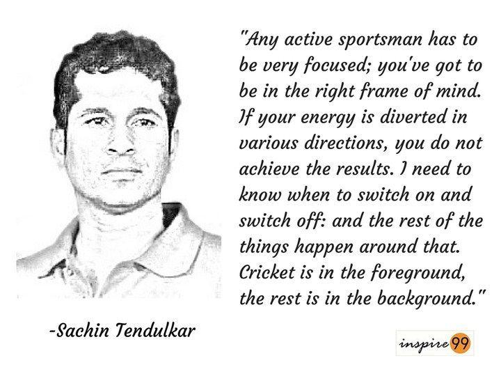 Sachin Tendulkar Quotes, sachin on sportsmanship, sachin on focus, sachin tendulkar quotes on distraction