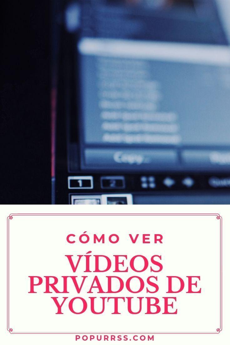 Cómo Ver Vídeos Privados De Youtube Youtube Videos Fortuna