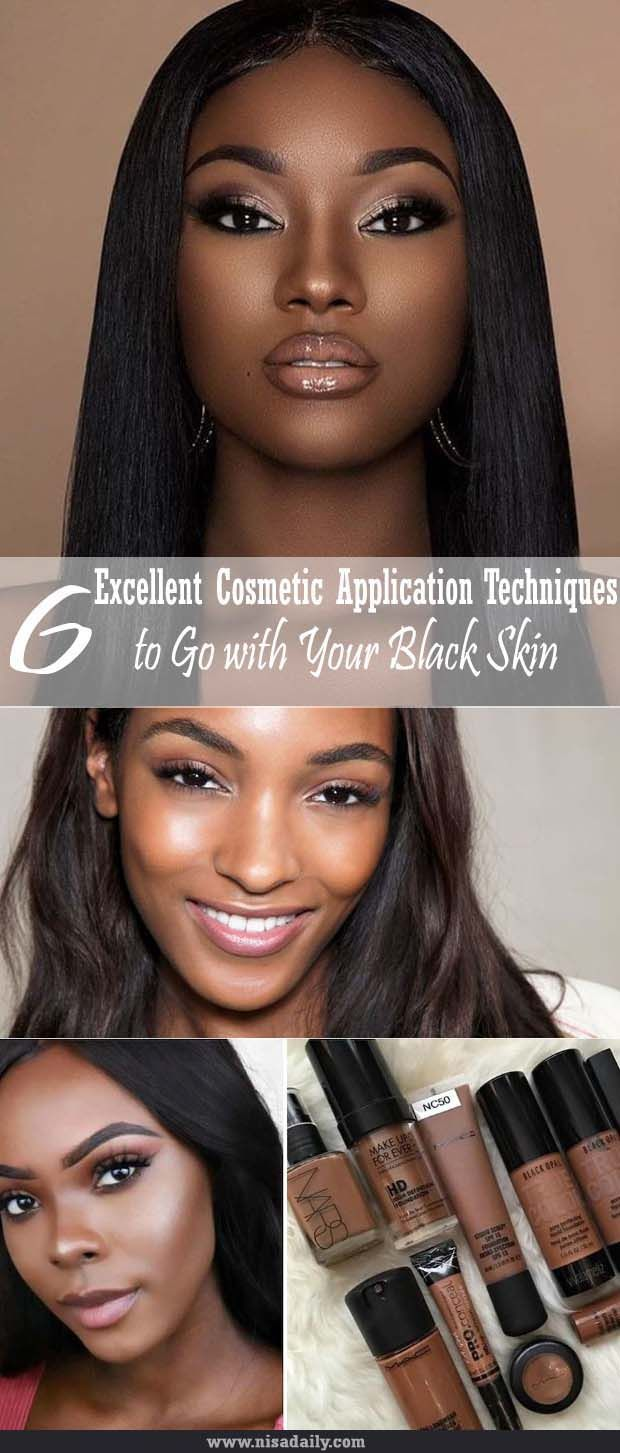 6 Excellent Cosmetic Application Techniques to Go with Your Black Skin, Black Hair