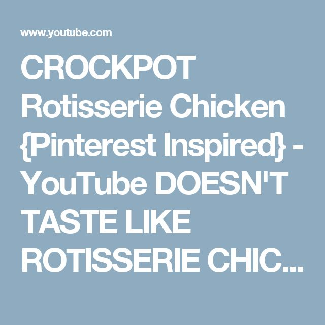 CROCKPOT Rotisserie Chicken {Pinterest Inspired} - YouTube DOESN'T TASTE LIKE ROTISSERIE CHICKEN BUT STILL TASTY AS HELL !