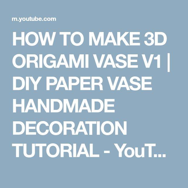 HOW TO MAKE 3D ORIGAMI VASE V1 | DIY PAPER VASE HANDMADE DECORATION TUTORIAL - YouTube