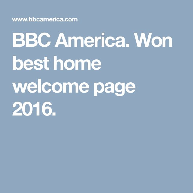 BBC America. Won best home welcome page 2016.