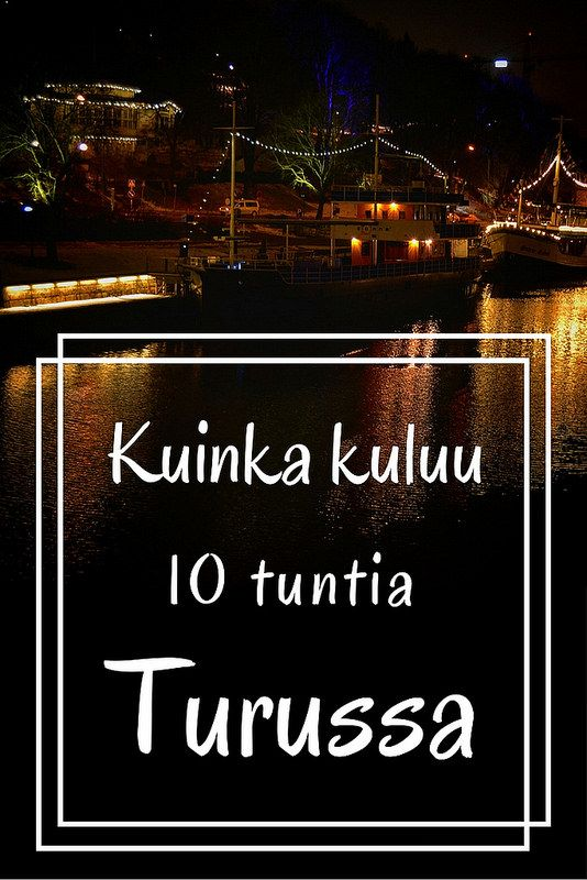 Kuinka kuluu 10 keväistä tuntia turistina Turussa? | Live now – dream later…