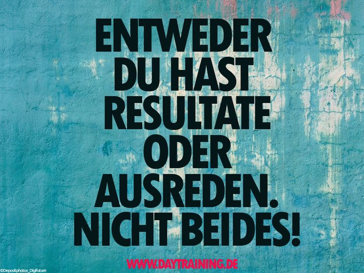 Entweder Du hast #Resultate oder #Ausreden. Nicht beides. www.daytraining.de #Daytraining #Fitness #Training #Abnehmen #Diaet
