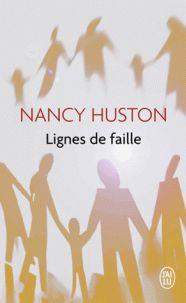 Nancy Huston - Lignes de faille. - Agrandir l'image