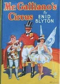 Mr Galliano's Circus by Enid Blyton My favourite childs book of all time. I think I read it about 100 times