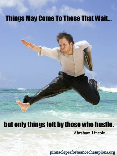Abe Lincoln On Hustle Pinnacle Performance Quotes