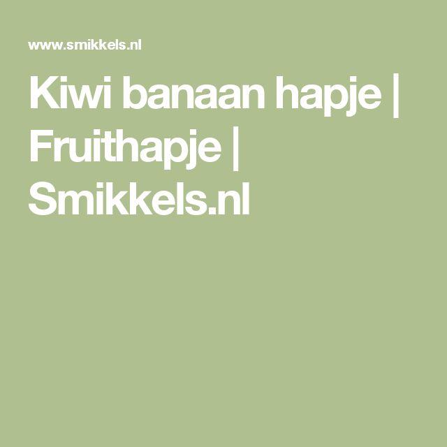 Kiwi banaan hapje | Fruithapje | Smikkels.nl