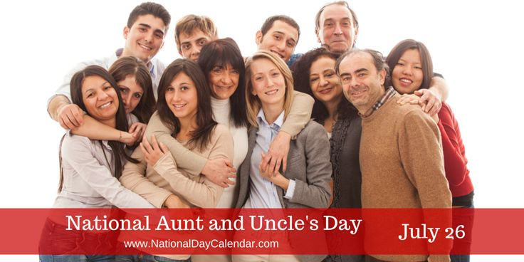 NATIONAL AUNT AND UNCLE'S DAY - July 26