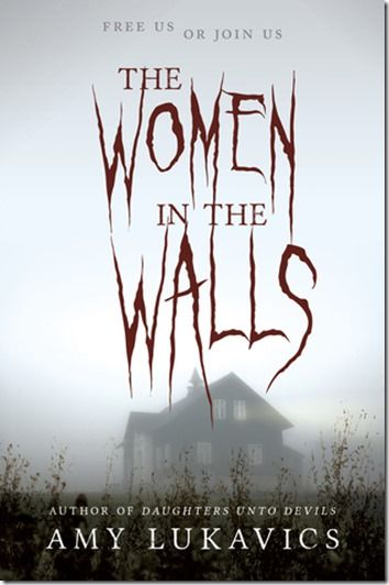 Me, My Shelf and I: {Cover Reveal} The Woman In The Walls by Amy Lukavics