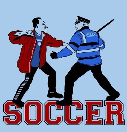 haha yes, oh soccer hooligans