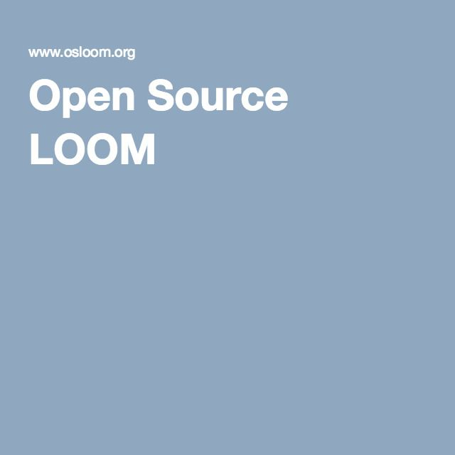 Open Source LOOM