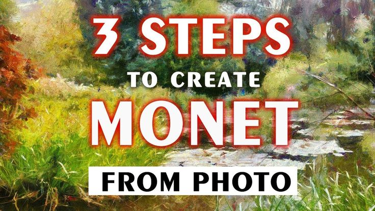 3 EASY steps to turn photo into Monet painting