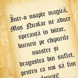 Intr-o noapte magica, Mos Nicolae ne aduce speranta in viitor, bucurie pe chipurile noastre si dragostea din suflet pentru ca noi sa fim fericiti! Iti urez sa primesti toate cadourile la care visai!  http://ofelicitare.ro/felicitari-de-mos-nicolae/noapte-magica-de-mos-nicolae-426.html