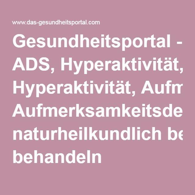 Gesundheitsportal - ADS, Hyperaktivität, Aufmerksamkeitsdefizitsyndrom naturheilkundlich behandeln