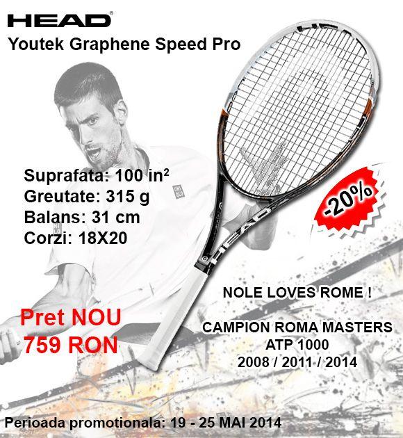 Sarbatorim victoria lui Novak la Roma Masters 1000:)  20% DISCOUNT la racheta Head Youtek Graphene Speed Pro! Promotie valabila pana la 25.05.2014.  http://www.tenisshop.ro/Tenis-De-Camp/Rachete-Tenis/Head-Youtek-Graphene-Speed-Pro-18x20.html