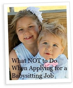 What NOT to Do When Applying for a Babysitting Job --  great tips real mom and blogger @Trisha Haas