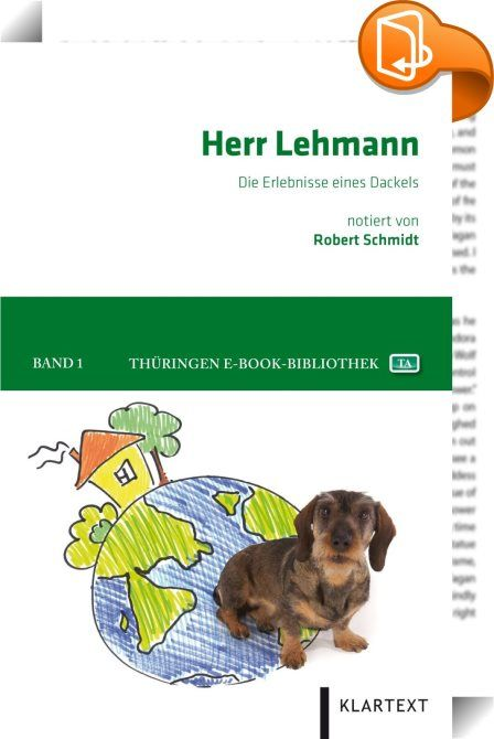 """Herr Lehmann    ::  Herr Lehmann - ein Rauhaardackel, wie er im Buche steht: Klug, witzig und charmant, manchmal auch dickköpfig und stur, erklärt er die einfachsten Dinge und erzählt aus seinem Alltag. Er prangert die Hundesteuer an, berichtet vom Besuch der Schwiegermutter seines Herrchens, träumt von Thüringer Bratwürsten und erlebt auch sonst viel Witziges. 2008 tauchte Herr Lehmann mit einem kurzen Artikel erstmals in der """"Thüringer Allgemeine"""" auf, seit Juni 2011 erscheint die Ko..."""
