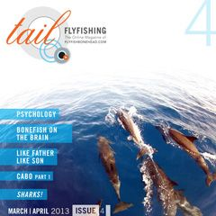Tail Fly Fishing Magazine - Issue 4 - March 2013 - There is a free saltwater fly tying video in every issue