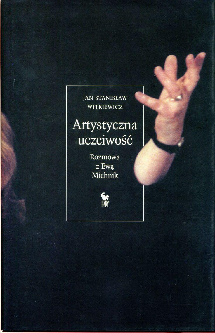 """""""Artystyczna uczciwość. Rozmowa z Ewą Michnik"""" Jan Stanisław Witkiewicz Cover by Andrzej Barecki Published by Wydawnictwo Iskry 2003"""