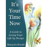 It's Your Time Now - A Guide to Living Your Life by Design (Kindle Edition)By Marquita Herald