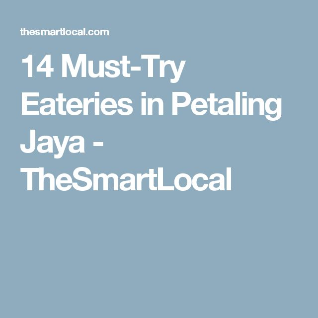 14 Must-Try Eateries in Petaling Jaya - TheSmartLocal