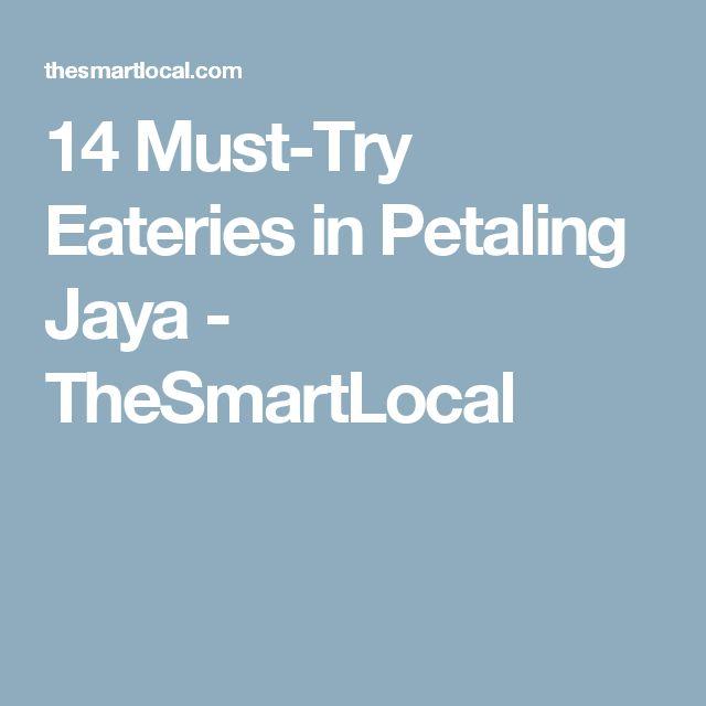 14 Must-Try Eateries in Petaling Jaya - TheSmartLocal
