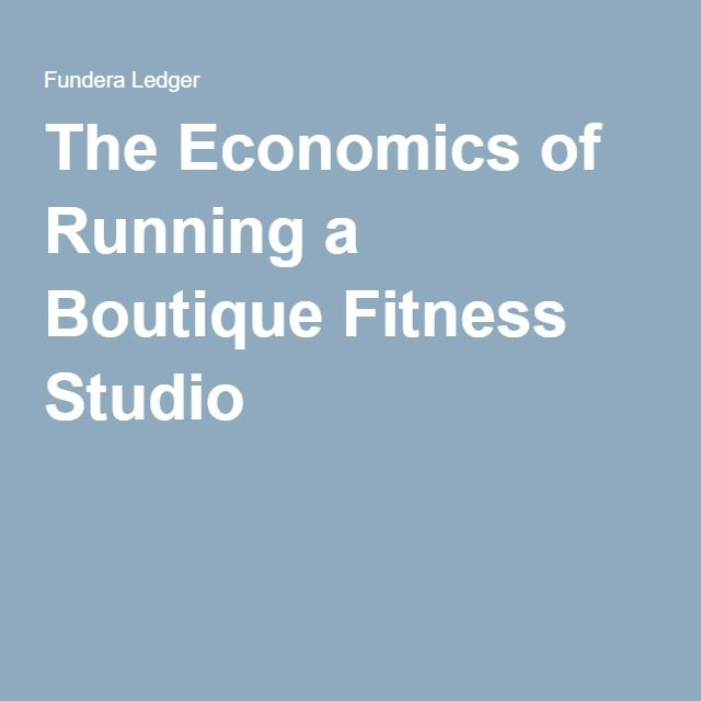 The Economics of Running a Boutique Fitness Studio