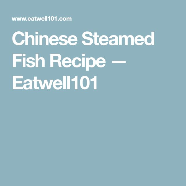 Chinese Steamed Fish Recipe — Eatwell101