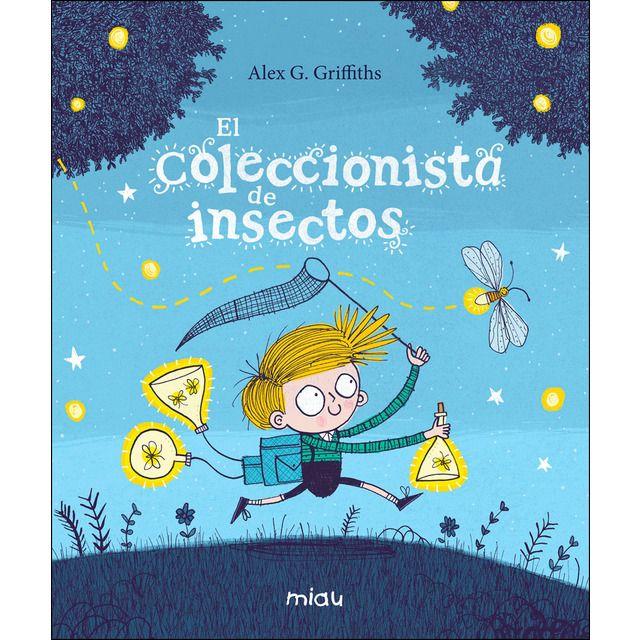 El Coleccionista De Insectos Tapa Dura Literatura Para Niños Libros Para Niños Libros Infantiles Para Leer