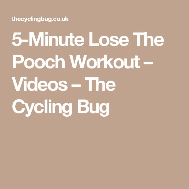 5-Minute Lose The Pooch Workout – Videos – The Cycling Bug