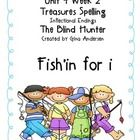 This is an activity that goes with Treasures Reading Series Unit 4 Week 2, The Blind Hunter.  Its focus is on the Spelling skill, inflected endings...