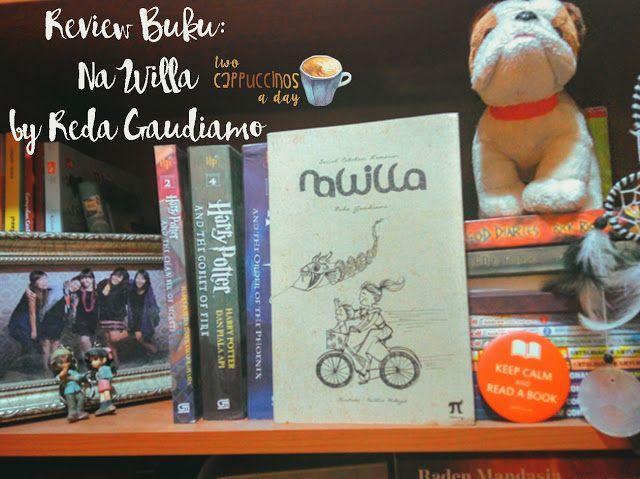Two Cappuccinos A Day: Review Buku: Na Willa - Catatan Hari Kemarin by Re...
