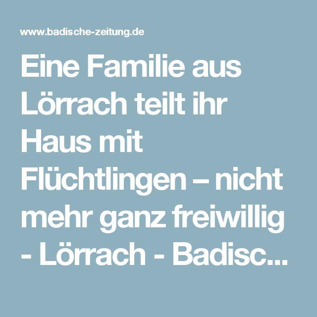 Eine Familie aus Lörrach teilt ihr Haus mit Flüchtlingen – nicht mehr ganz freiwillig - Lörrach - Badische Zeitung