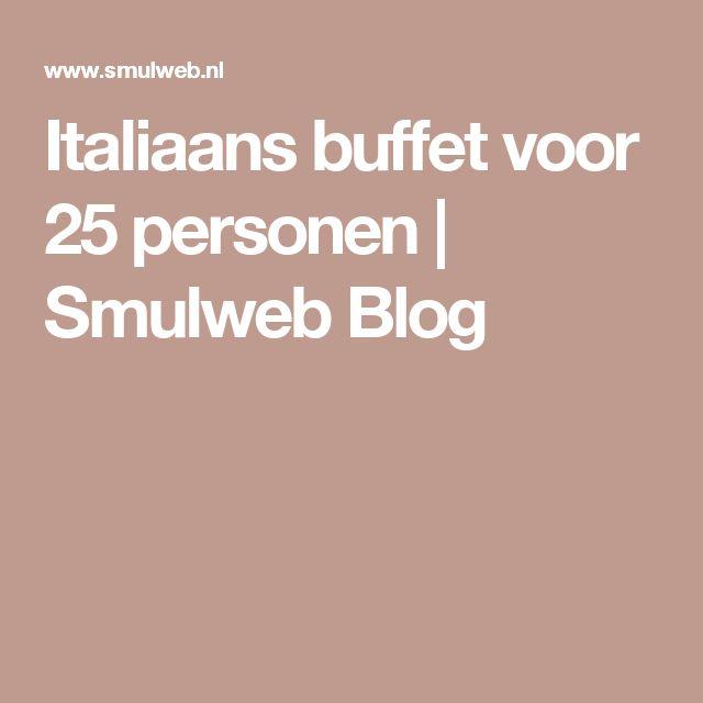 Italiaans buffet voor 25 personen | Smulweb Blog